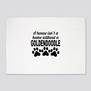 A House Isnt A Home Without A Goldendoodle 5'x7'Ar