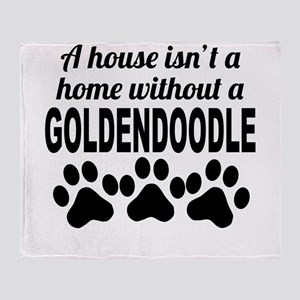 A House Isnt A Home Without A Goldendoodle Throw B