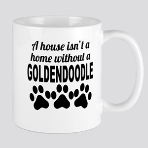 A House Isnt A Home Without A Goldendoodle Mugs