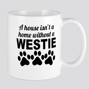 A House Isnt A Home Without A Westie Mugs
