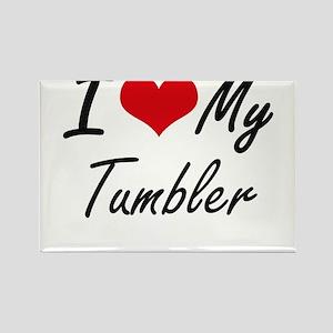I love my Tumbler Magnets