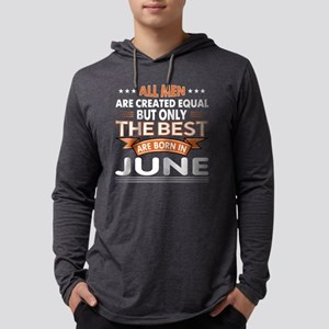 THE BEST ARE BORN IN JUNE Long Sleeve T-Shirt