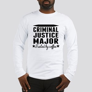 Criminal Justice Major Fueled By Coffee Long Sleev