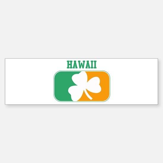 HAWAII irish Bumper Bumper Bumper Sticker