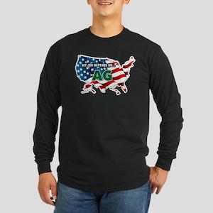 My Job Depends on Ag USA Long Sleeve Dark T-Shirt