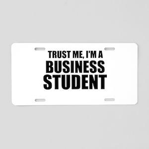 Trust Me, I'm A Business Student Aluminum License