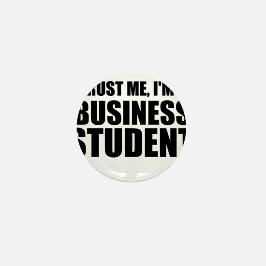 Trust Me, I'm A Business Student Mini Button