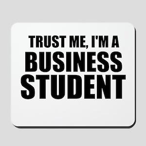 Trust Me, I'm A Business Student Mousepad