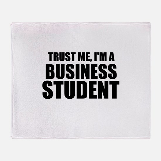 Trust Me, I'm A Business Student Throw Blanket