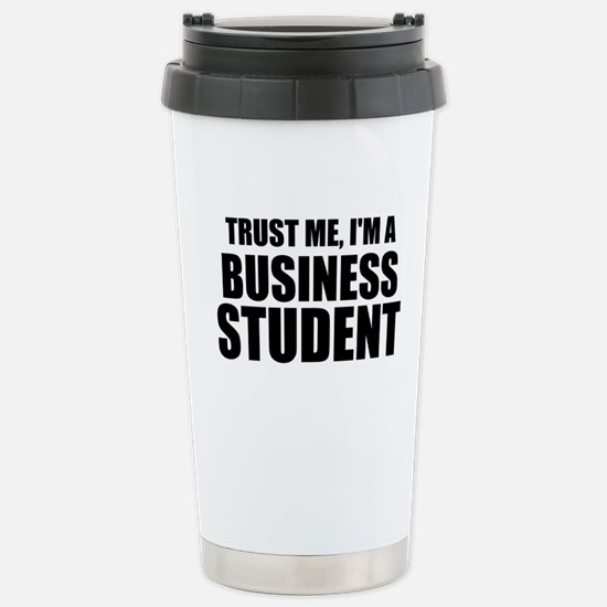 Trust Me, I'm A Business Student Travel Mug