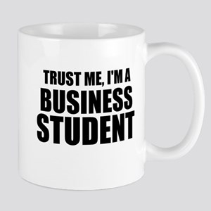 Trust Me, I'm A Business Student Mugs