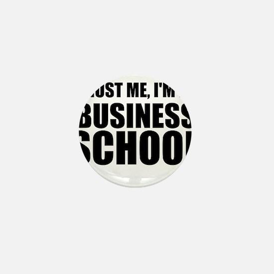 Trust Me, I'm In Business School Mini Button