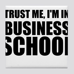 Trust Me, I'm In Business School Tile Coaster