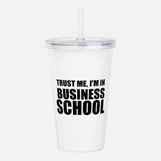 Trust Me, I'm In Business School Acrylic Double-wa