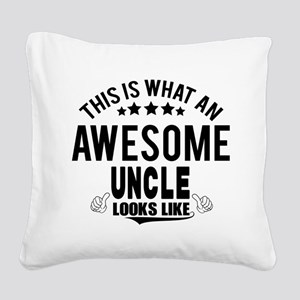 THIS IS WHAT AN AWESOME UNCLE LOOKS LIKE Square Ca