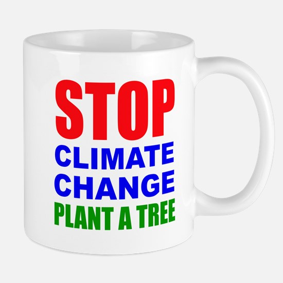 Stop Climate Change Plant A Tree Mugs
