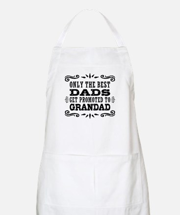 The Best Dads Get Promoted To Grandad Apron