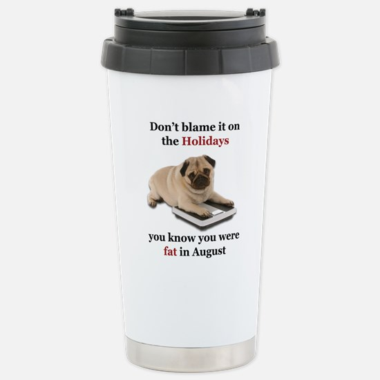 Fat in August-Design 1 Stainless Steel Travel Mug