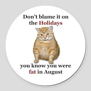 Fat in August-Design 4 Round Car Magnet