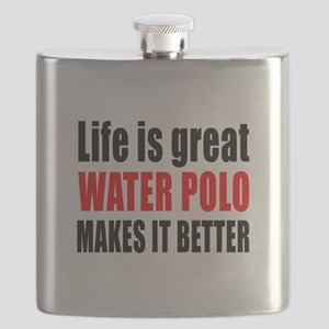 Life is great Water Polo makes it better Flask
