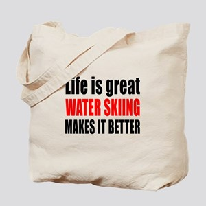 Life is great Water Skiing makes it bette Tote Bag