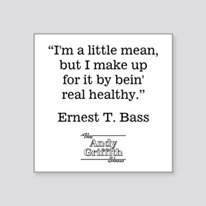 "ERNEST T. BASS QUOTE Square Sticker 3"" x 3"""