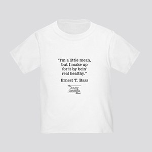 ERNEST T. BASS QUOTE Toddler T-Shirt