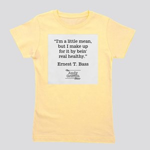 ERNEST T. BASS QUOTE Girl's Tee