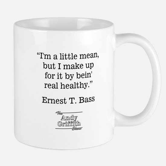 ERNEST T. BASS QUOTE Mug