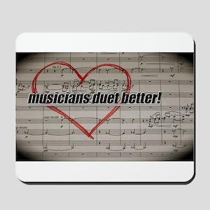 Musicians Duet Better Mousepad
