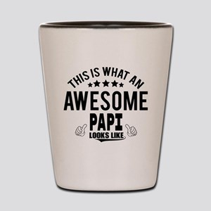 THIS IS WHAT AN AWESOME PAPI LOOKS LIKE Shot Glass