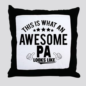 THIS IS WHAT AN AWESOME PA LOOKS LIKE Throw Pillow