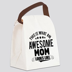THIS IS WHAT AN AWESOME MOM LOOKS LIKE Canvas Lunc