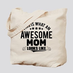 THIS IS WHAT AN AWESOME MOM LOOKS LIKE Tote Bag