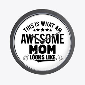 THIS IS WHAT AN AWESOME MOM LOOKS LIKE Wall Clock