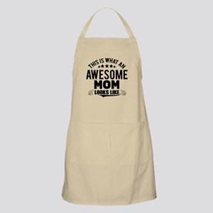THIS IS WHAT AN AWESOME MOM LOOKS LIKE Apron