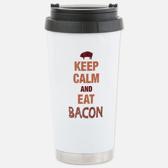 Keep Calm Eat Bacon Stainless Steel Travel Mug
