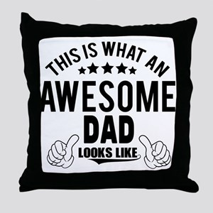 THIS IS WHAT AN AWESOME DAD LOOKS LIKE Throw Pillo