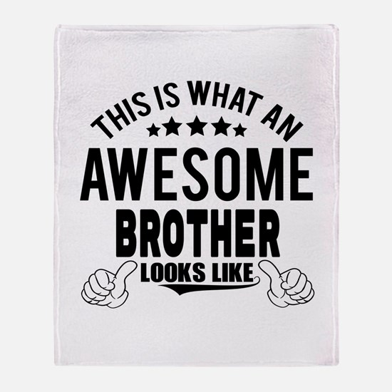 THIS IS WHAT AN AWESOME BROTHER LOOKS LIKE Throw B