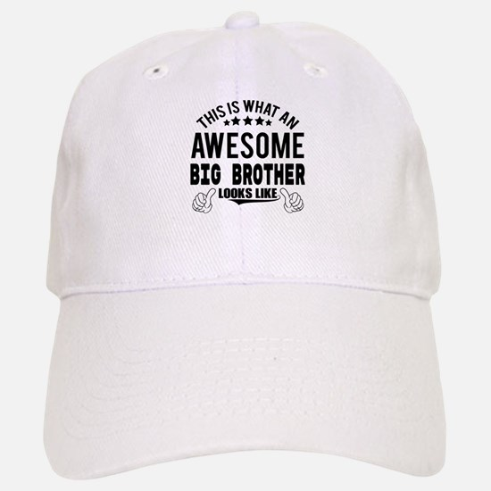 THIS IS WHAT AN AWESOME BIG BROTHER LOOKS LIKE Baseball Baseball Cap