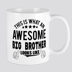 THIS IS WHAT AN AWESOME BIG BROTHER LOOKS LIKE Mug