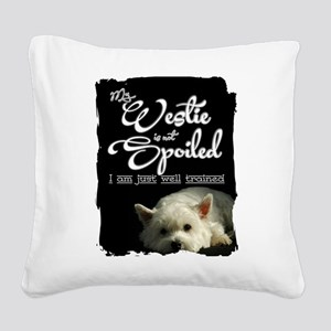 Spoiled? Never! Square Canvas Pillow