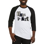 This Is Art Baseball Jersey