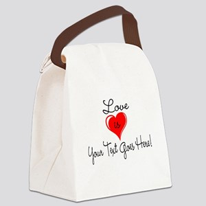 Personalized Love is Your Text Canvas Lunch Bag