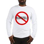 No Rumsfeld Long Sleeve T-Shirt
