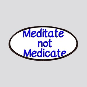 Meditate not Medicate Patch
