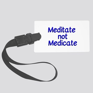 Meditate not Medicate Large Luggage Tag