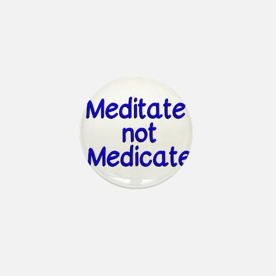 Meditate not Medicate Mini Button