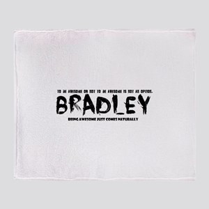 Bradley : awesome Throw Blanket