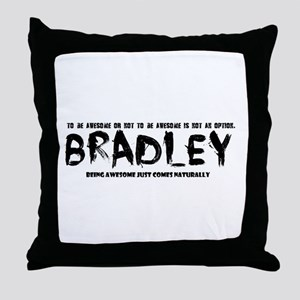 Bradley : awesome Throw Pillow